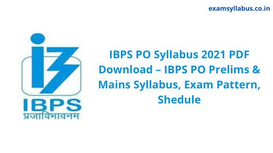 IBPS PO Exam Syllabus 2021