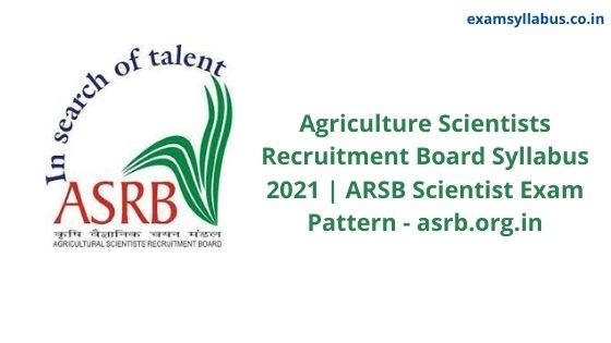 Agriculture Scientists Recruitment Board Syllabus 2021