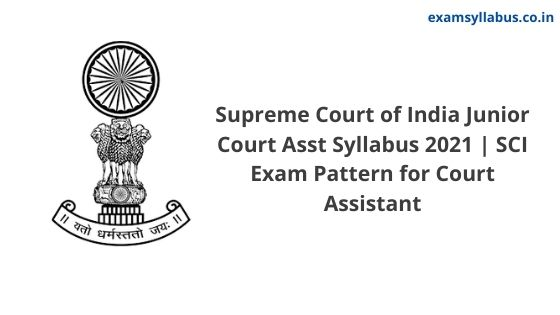 Supreme Court of India Junior Court Asst Syllabus 2021