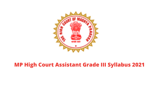 MP High Court Assistant Grade III Syllabus 2021