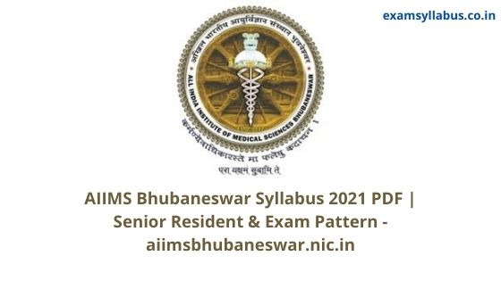 AIIMS Bhubaneswar Syllabus 2021 PDF | Senior Resident & Exam Pattern - aiimsbhubaneswar.nic.in
