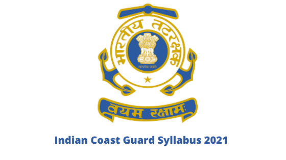 Indian Coast Guard Syllabus 2021
