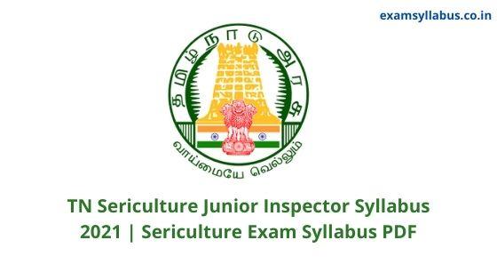 TN Sericulture Junior Inspector Syllabus 2021
