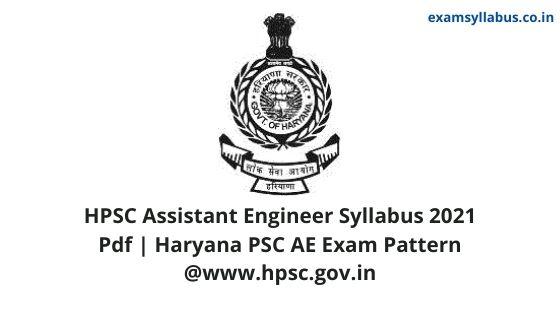 HPSC Assistant Engineer Syllabus 2021