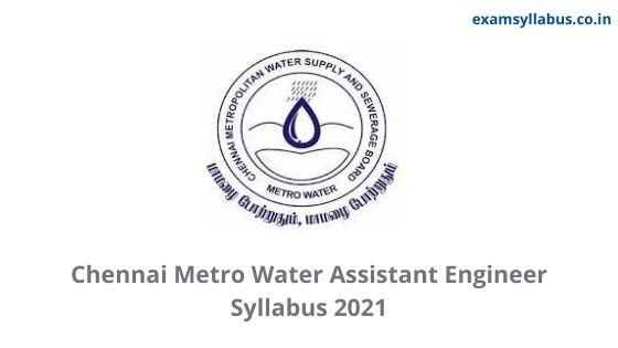 Chennai Metro Water Assistant Engineer Syllabus 2021