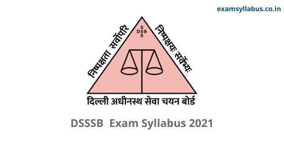 DSSSB Exam Syllabus 2021